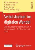 Selbststudium im digitalen Wandel  - Matthias Kunkel - Roland Kustermann - Andre Mersch - Anne Schreiber