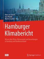 Hamburger Klimabericht - Wissen über Klima, Klimawandel und Auswirkungen in Hamburg und Norddeutschland  - Insa Meinke - Hans Von Storch - Martin Claussen