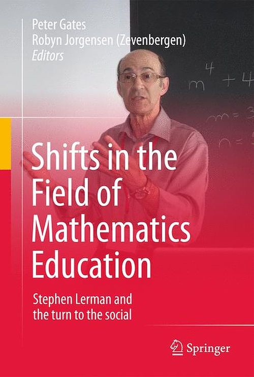 Vente E-Book :                                    Shifts in the Field of Mathematics Education - Robyn Jorgensen (Zevenbergen)  - Peter Gates