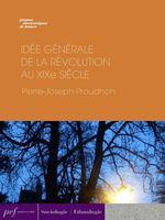 Vente EBooks : Idée générale de la Révolution au XIXe siècle  - Pierre-Joseph Proudhon