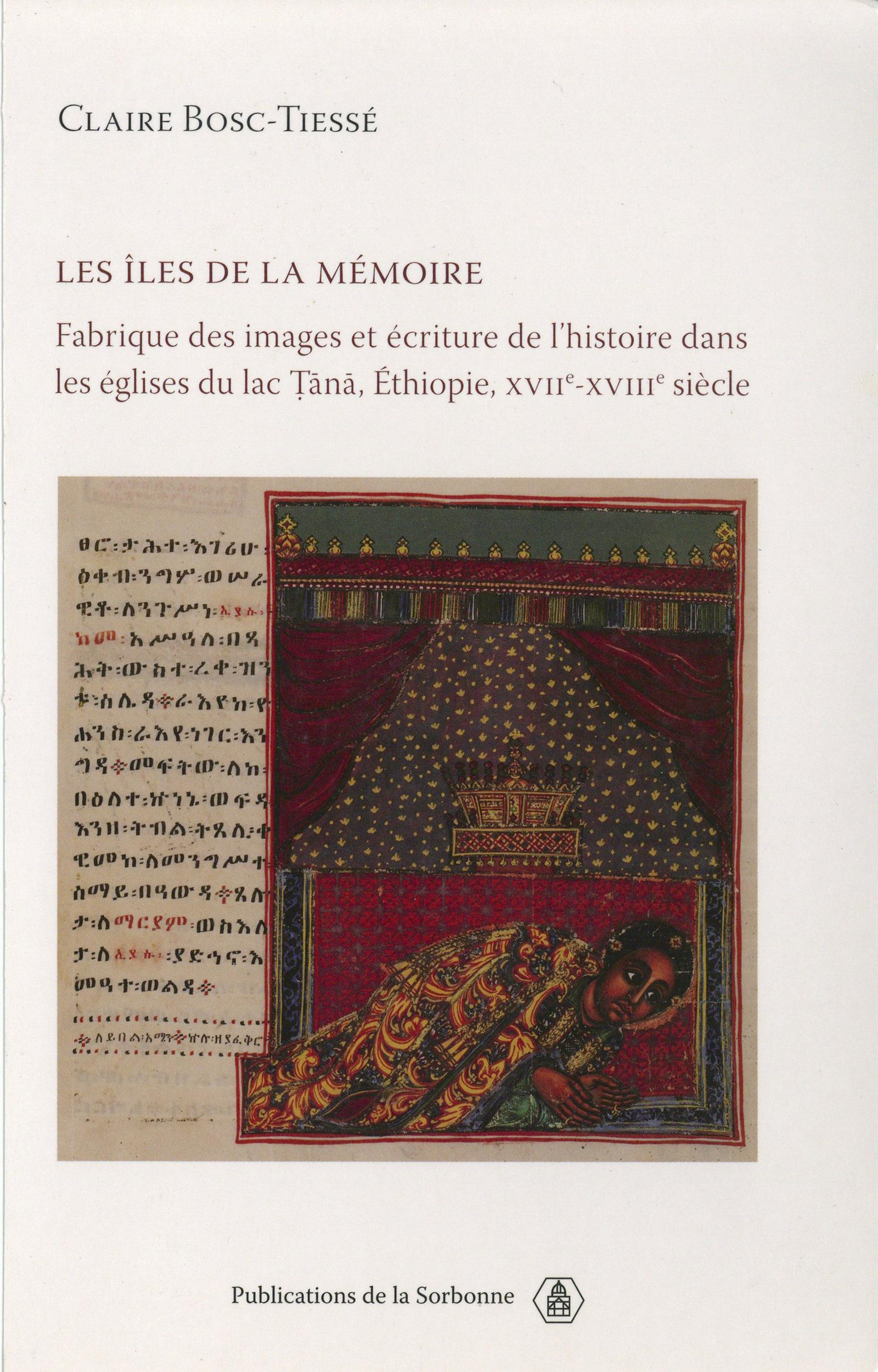 Les îles de la mémoire ; fabrique des images et écriture de l'histoire dans les églises du lac Tana, Ethiopie, XVII-XVIII siècles