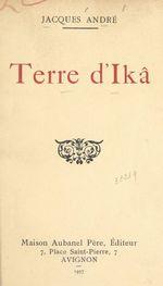 Vente EBooks : Terre d'Ikâ  - Jacques ANDRÉ