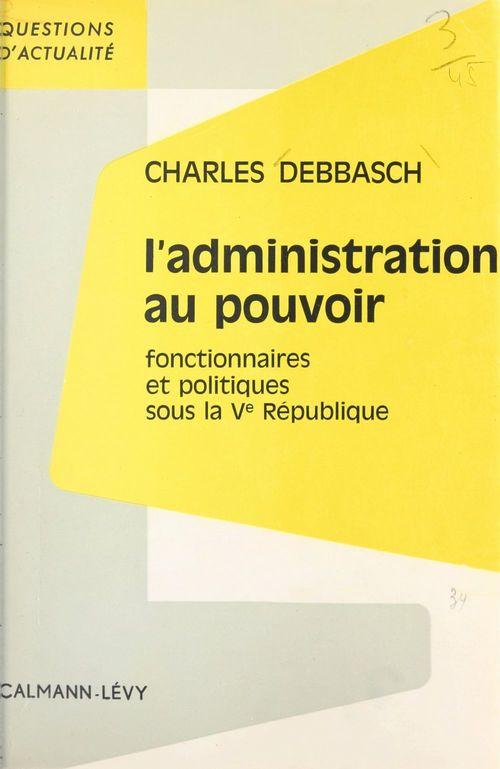 L'administration au pouvoir