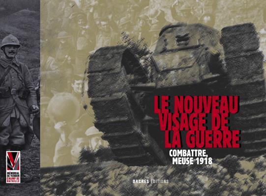 Le nouveau visage de la guerre ; combattre, Meuse 1918