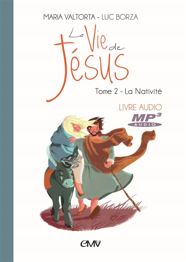La vie de Jésus T.2 ; la nativité