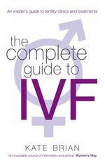 Vente Livre Numérique : The Complete Guide To Ivf  - Kate Brian