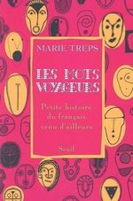Vente Livre Numérique : Les Mots voyageurs. Petite histoire du français venu d'ailleurs  - Marie Treps