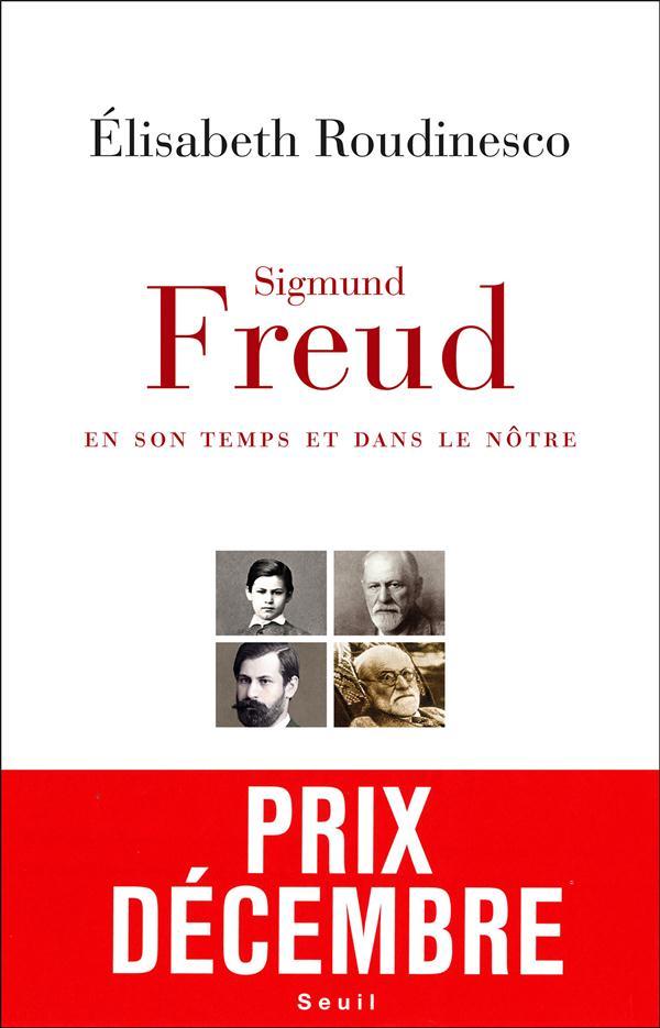 Sigmund Freud ; en son temps et dans le nôtre