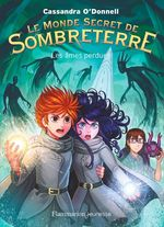 Vente Livre Numérique : Le Monde secret de Sombreterre (Tome 3) - Les âmes perdues  - Cassandra O'Donnell