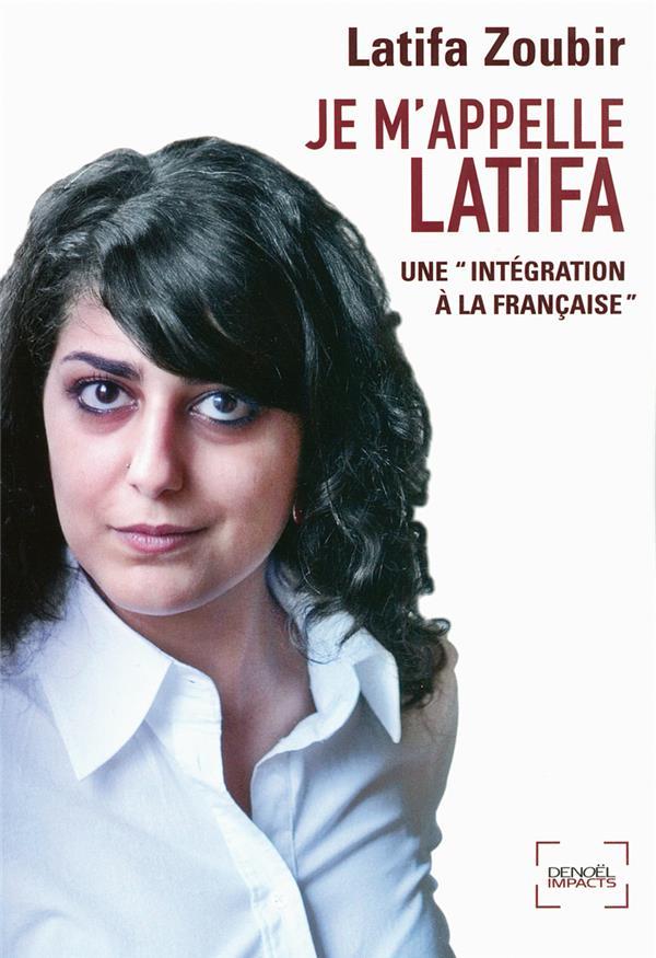 Je m'appelle Latifa ; une