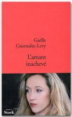 Vente EBooks : L'amant inachevé  - Gaëlle Guernalec-Levy