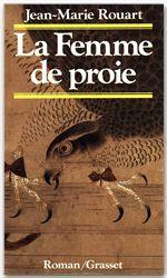 La femme de proie  - Jean-Marie Rouart