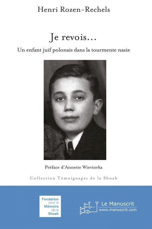 Je revois... ; un enfant juif polonais dans la tourmente nazie