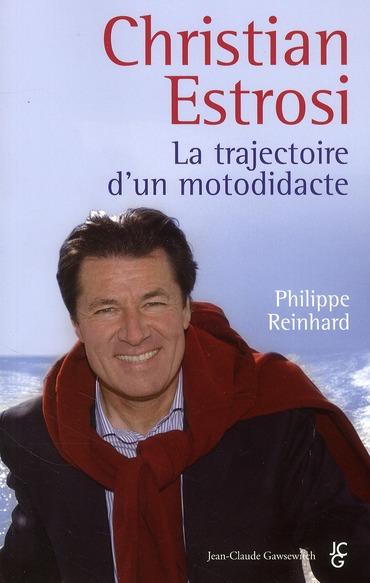 Christian Estrosi ; la trajectoire d'un motodidacte