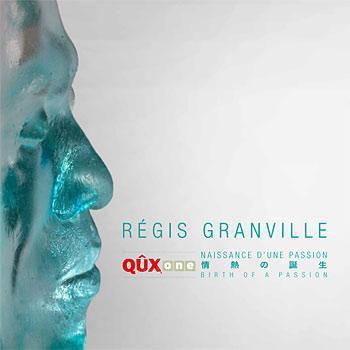 Régis Granville, QûxOne ; naissance d'une passion