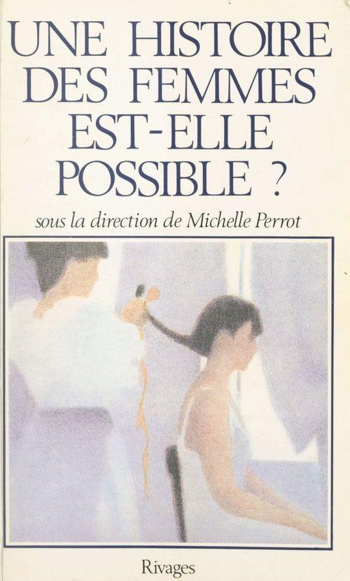Une histoire des femmes est-elle possible ?