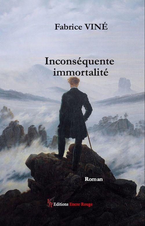 Inconséquente immortalité  - Fabrice Viné