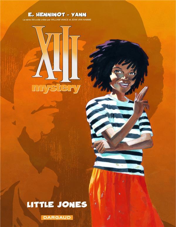 XIII MYSTERY - TOME 3 - LITTLE JONES YANN/HENNINOT