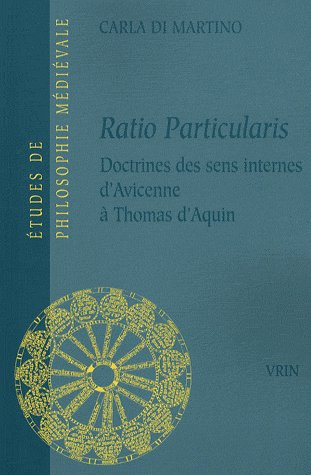 Ratio particularis ; doctrines des sens internes d'avicenne à thomas d'aquin