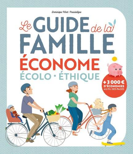 Guide de la famille écolo, économe et durable