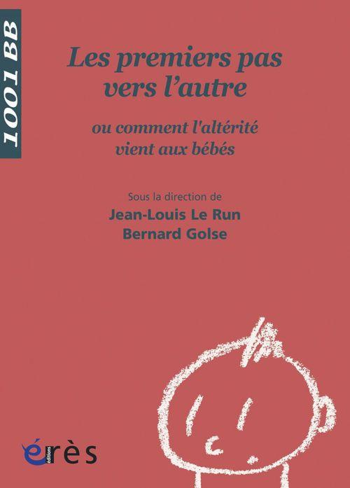 Vente EBooks : Les Premiers pas vers l'autre - 1001 bb n°60  - Bernard Golse  - Jean-Louis Le Run