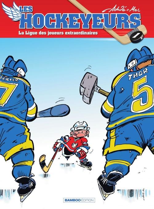 Les hockeyeurs T.1 ; la ligue des joueurs extraordinaires