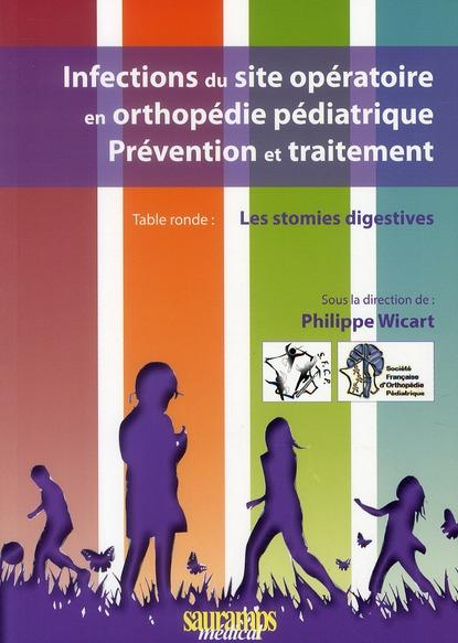 Infections du site opératoire en orthopédie pédiatrique ; prévention et traitement ; table ronde : les stomies digestives