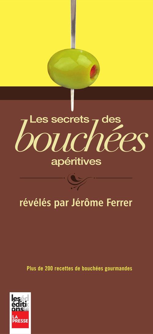 Secrets des bouchees aperitives reveles par jerome ferrer