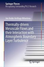 Thermally-driven Mesoscale Flows and their Interaction with Atmospheric Boundary Layer Turbulence  - Jon Ander Arrillaga Mitxelena