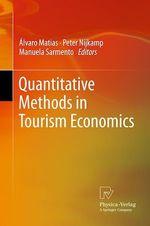 Quantitative Methods in Tourism Economics  - Manuela Sarmento - Alvaro Matias - Peter Nijkamp