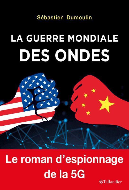 La guerre mondiale des ondes ; le roman d'espionnage de la 5G