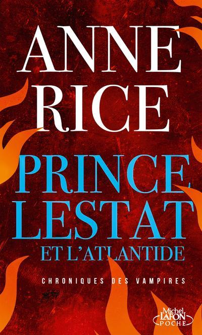 Chroniques Des Vampires T.12 ; Prince Lestat Et L'Atlantide