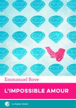 Vente Livre Numérique : L'Impossible Amour  - Emmanuel Bove