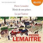 Vente AudioBook : Miroir de nos peines  - Pierre Lemaitre