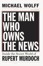 Vente EBooks : The Man Who Owns the News  - Michael WOLFF