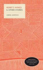 Heart's Wings  - Gabriel Josipovici