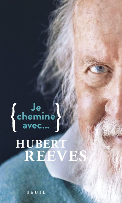 Je chemine avec Hubert Reeves