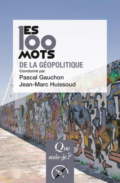 Les 100 mots de la géopolitique (4e édition)