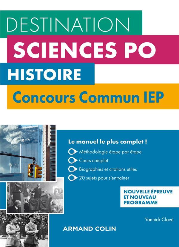 destination Sciences Po ; Histoire concours commun IEP ; cours, méthodologie, annales (2e édition)