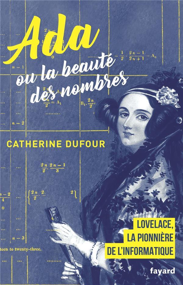 Ada ou la beauté des nombres ; Lovelace, la pionnière de l'informatique