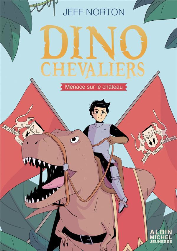 Dinochevaliers t.1 ; menace sur le château t.1