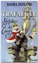 Trafalgar ou my tailor is crazy  - Daniel Depland