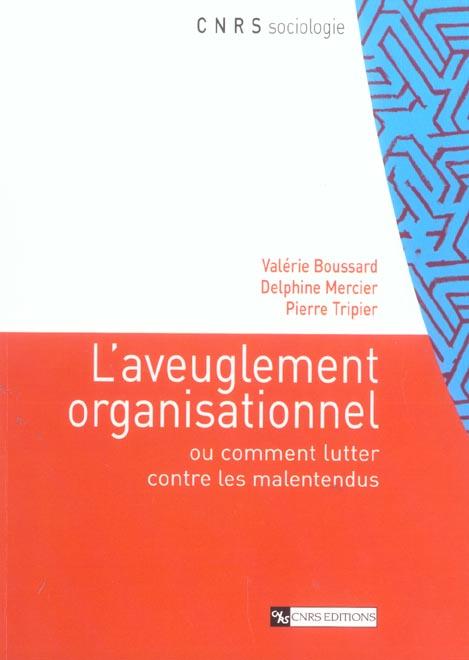 Aveuglement organisationnel. analyses sociologiques...