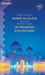 Vente Livre Numérique : Mariée au sultan - Les promesses d'un inconnu  - Jennifer Taylor - Sarah Morgan