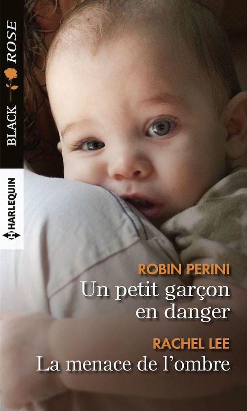 Un petit garçon en danger - La menace de l'ombre  - Robin Perini  - Rachel Lee