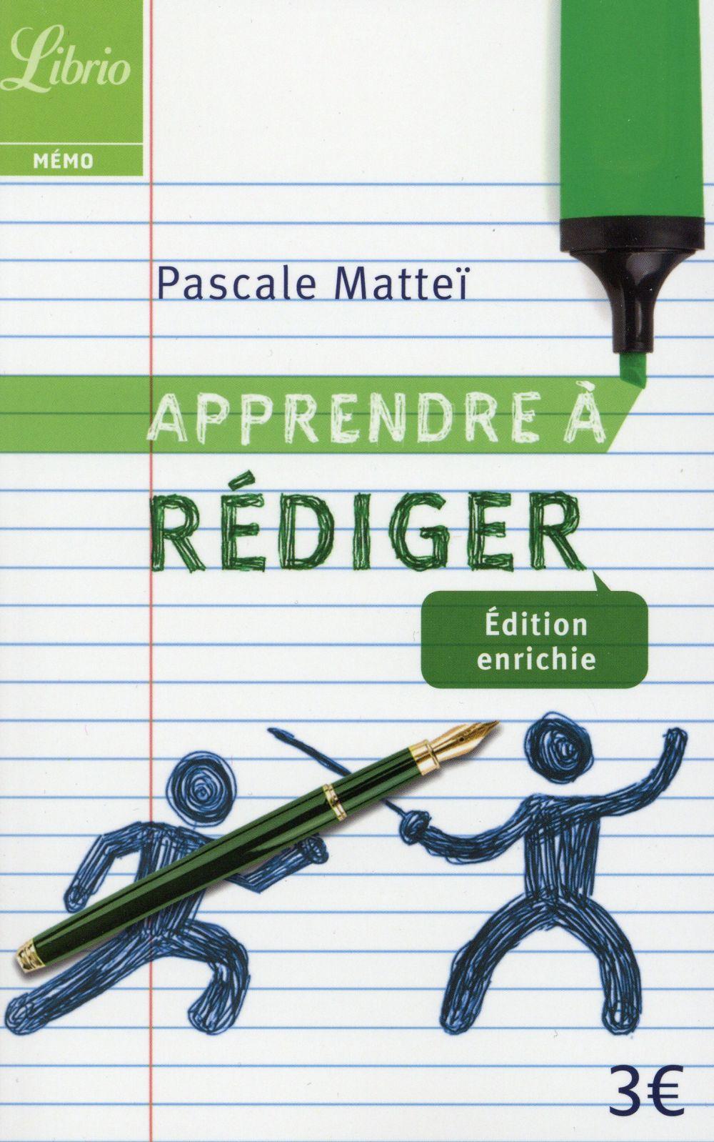 APPRENDRE A REDIGER (EDITION ENRICHIE) Mattei Pascale