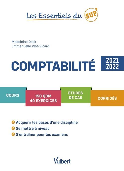 Les essentiels du sup ; comptabilité : cours, QCM, exercices, études de cas, corrigés (édition 2021/2022)
