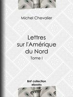 Vente EBooks : Lettres sur l'Amérique du Nord  - Michel Chevalier