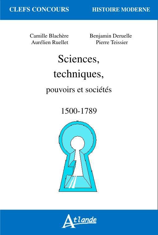 Sciences, techniques, pouvoirs et sociétés (1500-1789)