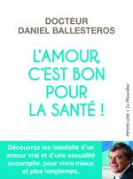 Vente Livre Numérique : L'amour, c'est bon pour la santé !  - Daniel Ballesteros